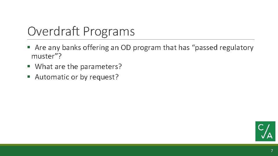 """Overdraft Programs § Are any banks offering an OD program that has """"passed regulatory"""