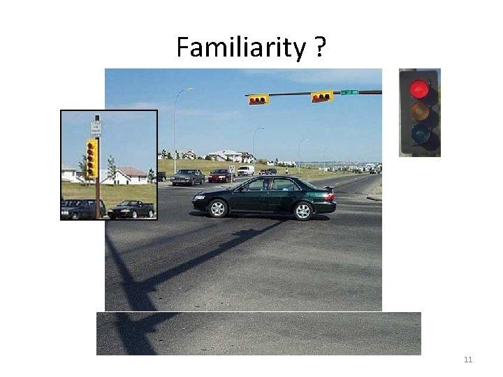 Familiarity ? 11