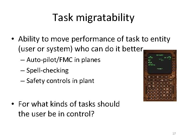 Task migratability • Ability to move performance of task to entity (user or system)