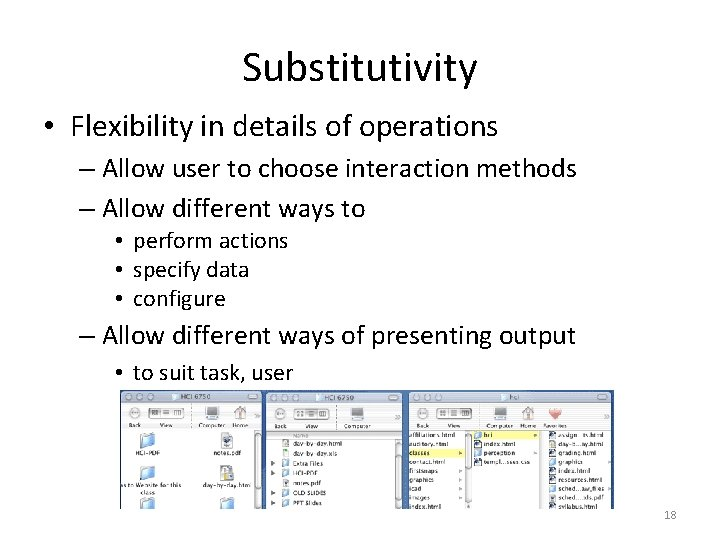 Substitutivity • Flexibility in details of operations – Allow user to choose interaction methods