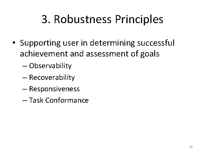 3. Robustness Principles • Supporting user in determining successful achievement and assessment of goals