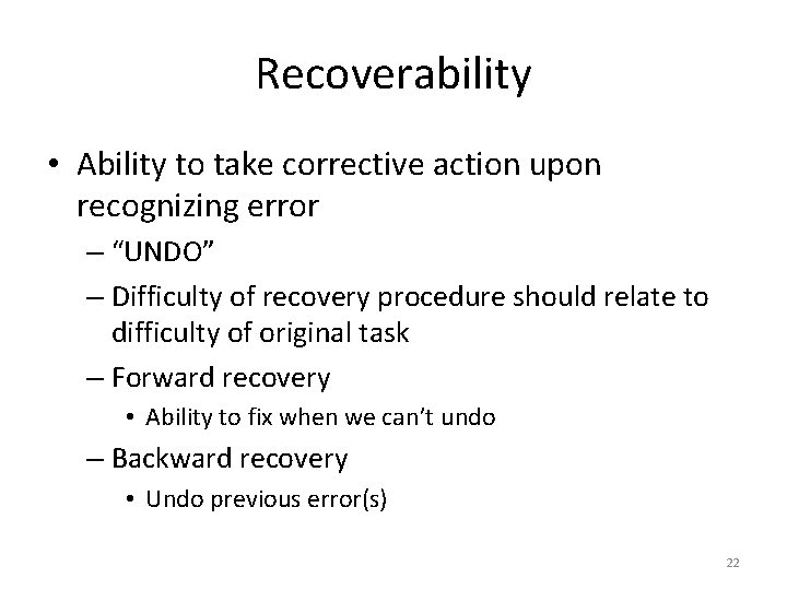 """Recoverability • Ability to take corrective action upon recognizing error – """"UNDO"""" – Difficulty"""