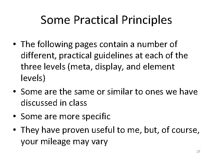 Some Practical Principles • The following pages contain a number of different, practical guidelines