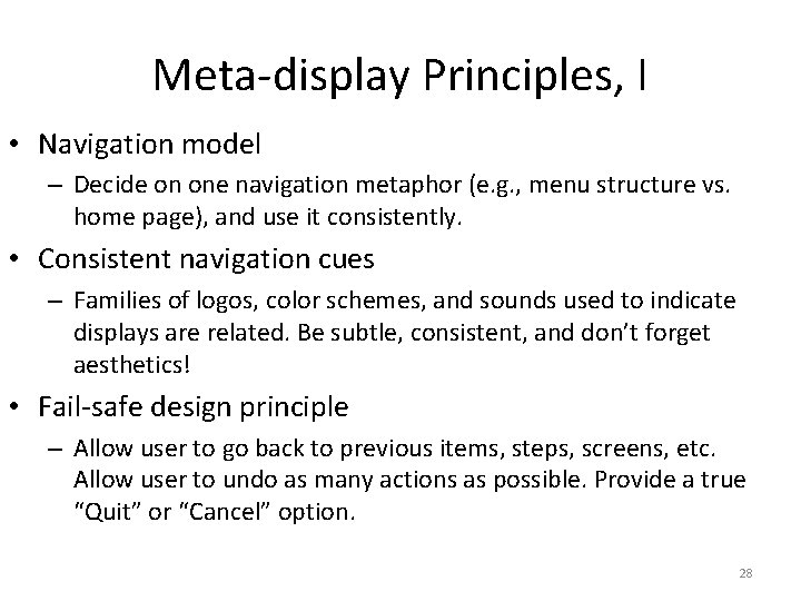 Meta-display Principles, I • Navigation model – Decide on one navigation metaphor (e. g.