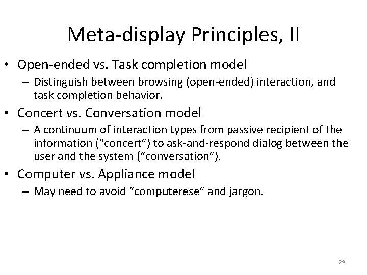 Meta-display Principles, II • Open-ended vs. Task completion model – Distinguish between browsing (open-ended)
