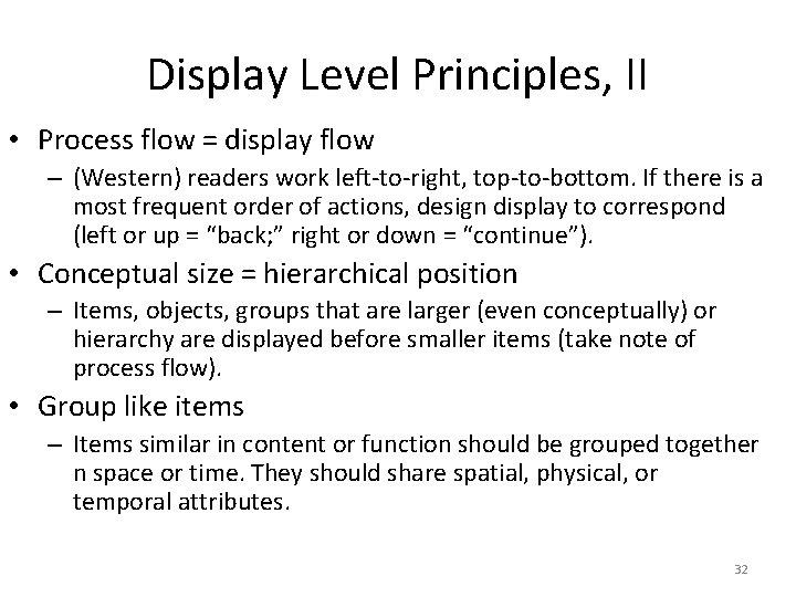 Display Level Principles, II • Process flow = display flow – (Western) readers work