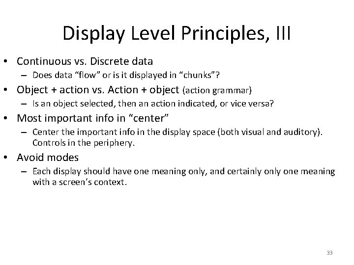 """Display Level Principles, III • Continuous vs. Discrete data – Does data """"flow"""" or"""