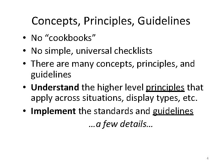 """Concepts, Principles, Guidelines • No """"cookbooks"""" • No simple, universal checklists • There are"""