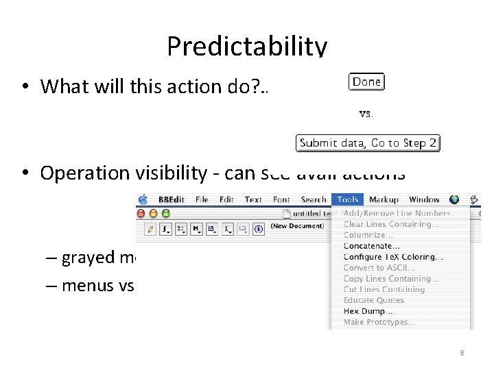 Predictability • What will this action do? …. • Operation visibility - can see