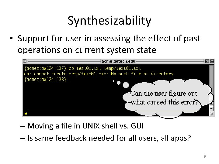 Synthesizability • Support for user in assessing the effect of past operations on current