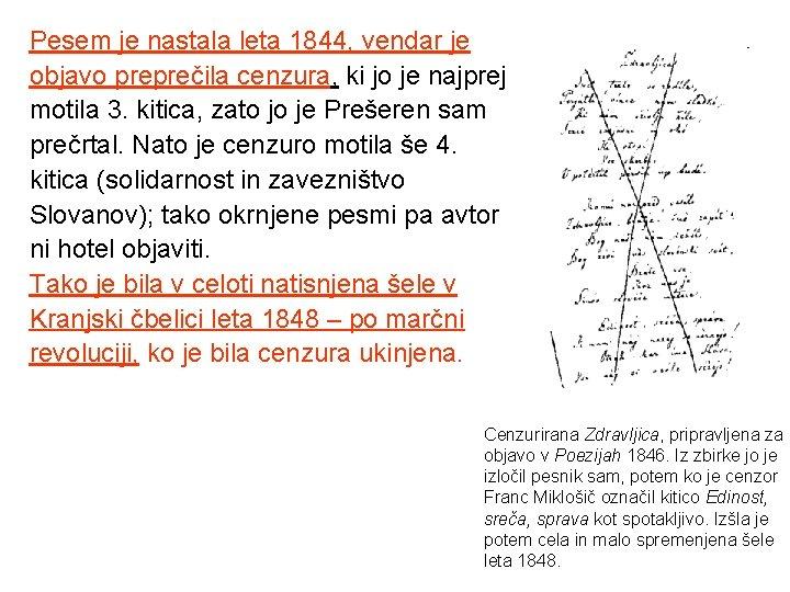 Pesem je nastala leta 1844, vendar je objavo preprečila cenzura, ki jo je najprej