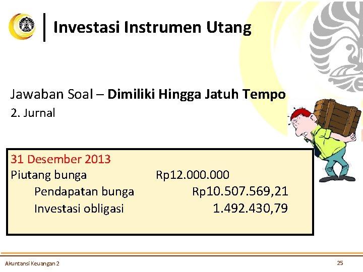 Investasi Bonds Akuntansi Keuangan Menengah 2 Pertemuan 3