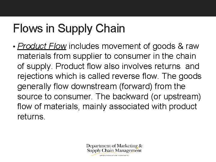 Flows in Supply Chain • Product Flow includes movement of goods & raw materials