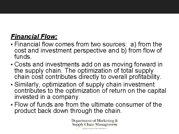 Financial Flow: • Financial flow comes from two sources: a) from the cost and
