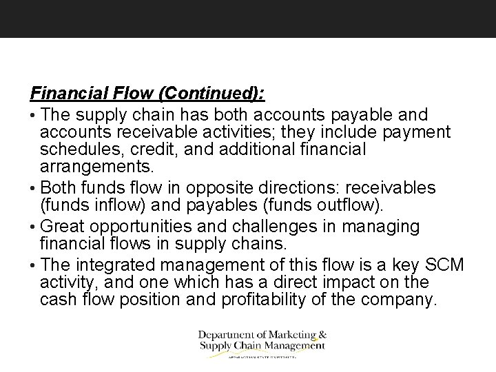 Financial Flow (Continued): • The supply chain has both accounts payable and accounts receivable