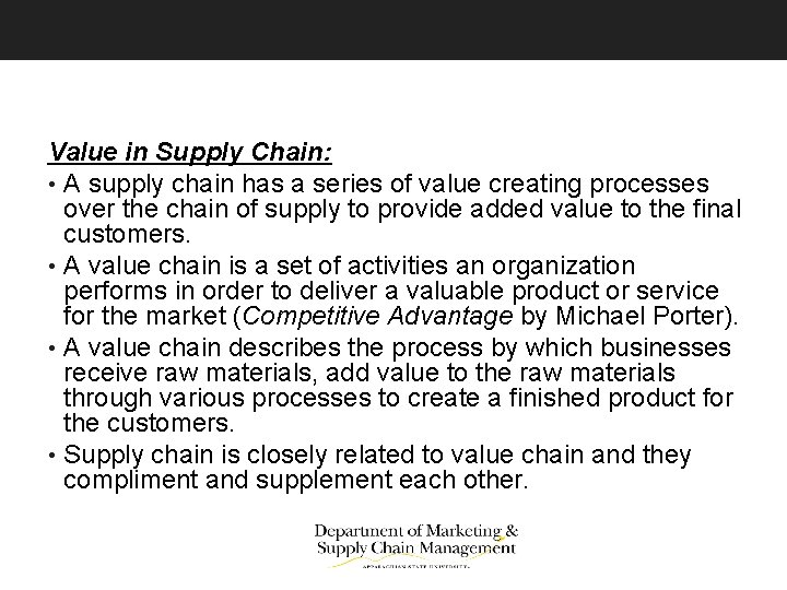 Value in Supply Chain: • A supply chain has a series of value creating