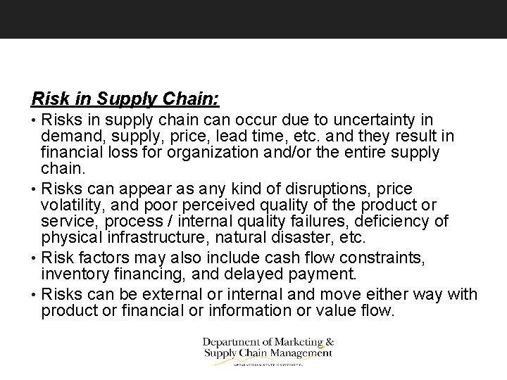 Risk in Supply Chain: • Risks in supply chain can occur due to uncertainty