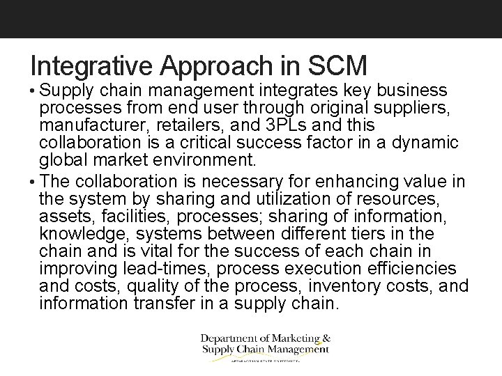 Integrative Approach in SCM • Supply chain management integrates key business processes from end