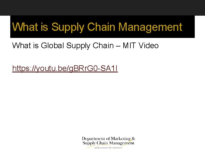 What is Supply Chain Management What is Global Supply Chain – MIT Video https: