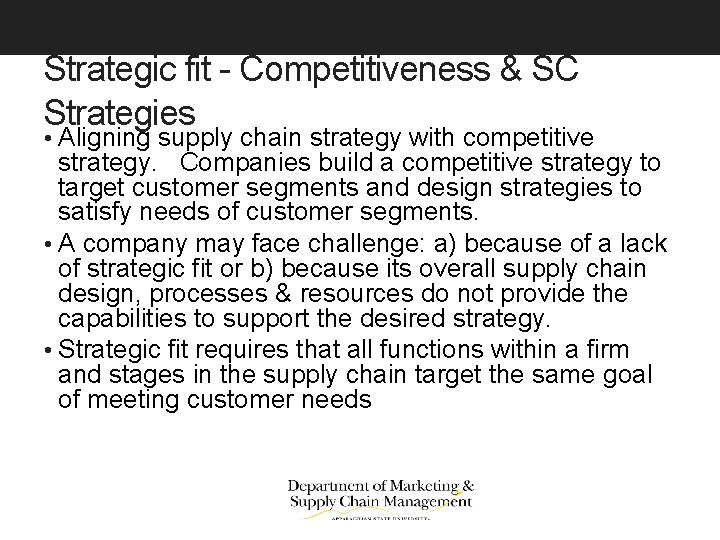 Strategic fit - Competitiveness & SC Strategies • Aligning supply chain strategy with competitive