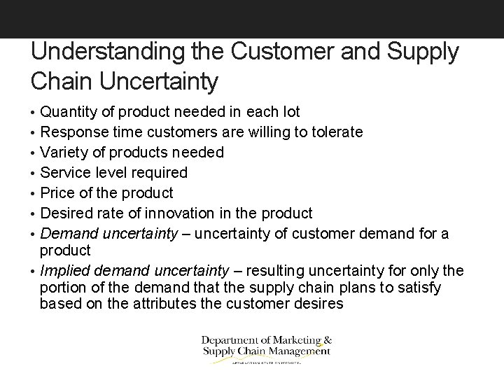 Understanding the Customer and Supply Chain Uncertainty • Quantity of product needed in each