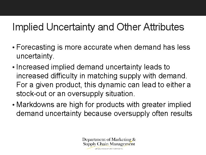 Implied Uncertainty and Other Attributes • Forecasting is more accurate when demand has less