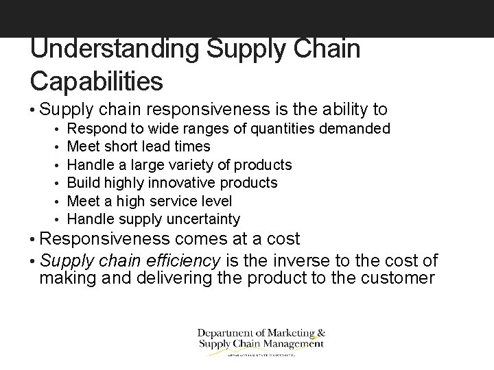 Understanding Supply Chain Capabilities • Supply chain responsiveness is the ability to • Respond