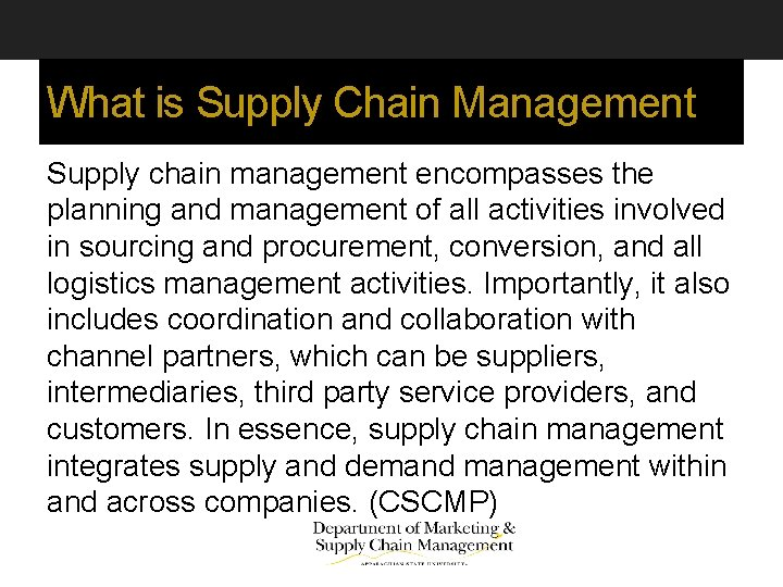 What is Supply Chain Management Supply chain management encompasses the planning and management of