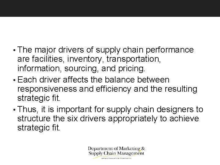 • The major drivers of supply chain performance are facilities, inventory, transportation, information,