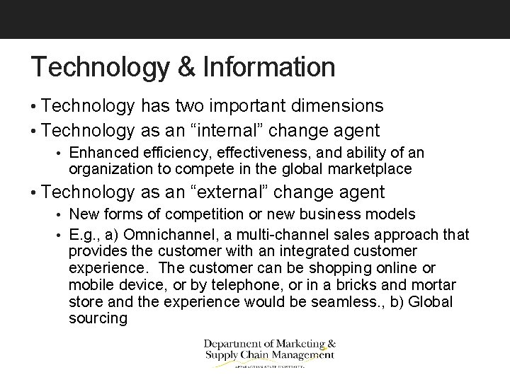 """Technology & Information • Technology has two important dimensions • Technology as an """"internal"""""""