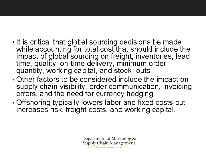 • It is critical that global sourcing decisions be made while accounting for