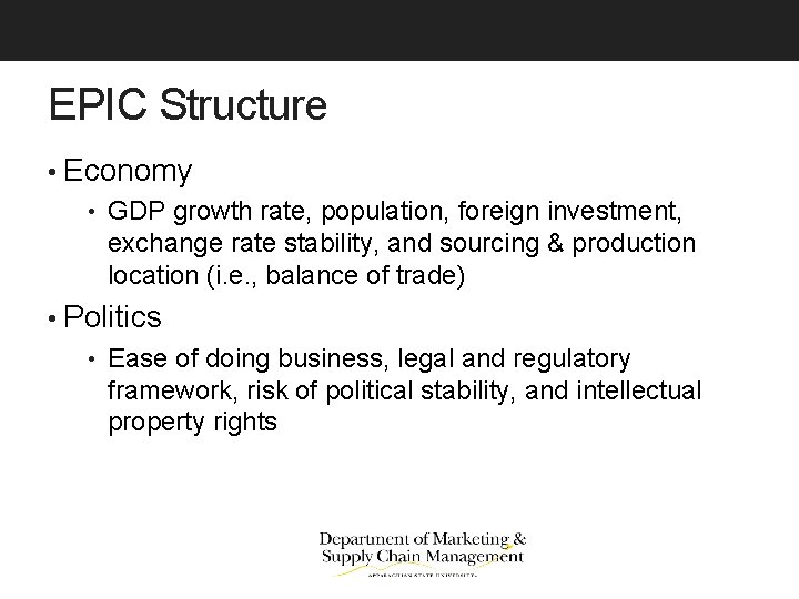 EPIC Structure • Economy • GDP growth rate, population, foreign investment, exchange rate stability,