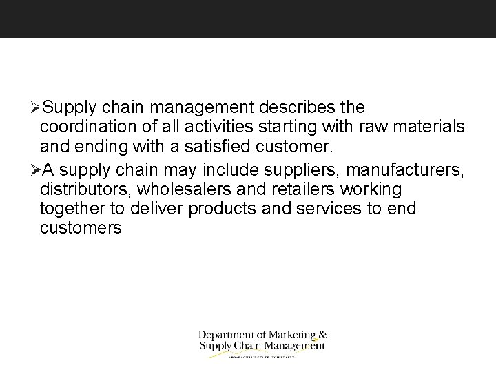ØSupply chain management describes the coordination of all activities starting with raw materials and