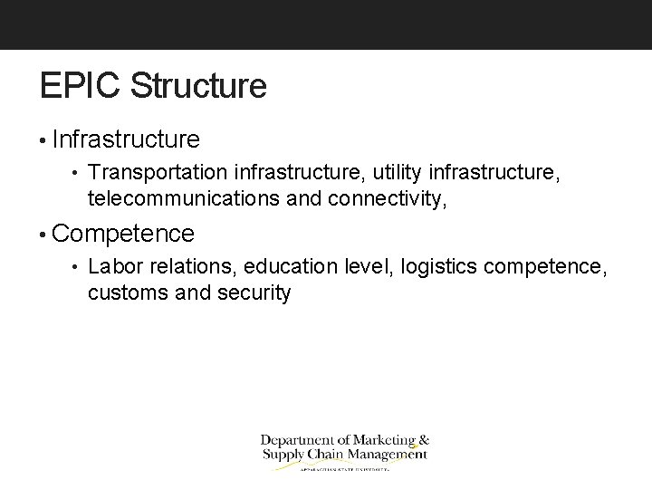 EPIC Structure • Infrastructure • Transportation infrastructure, utility infrastructure, telecommunications and connectivity, • Competence