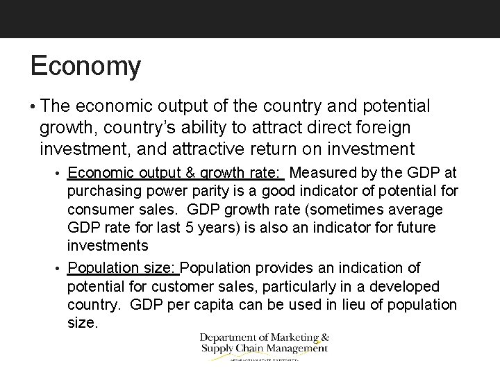 Economy • The economic output of the country and potential growth, country's ability to