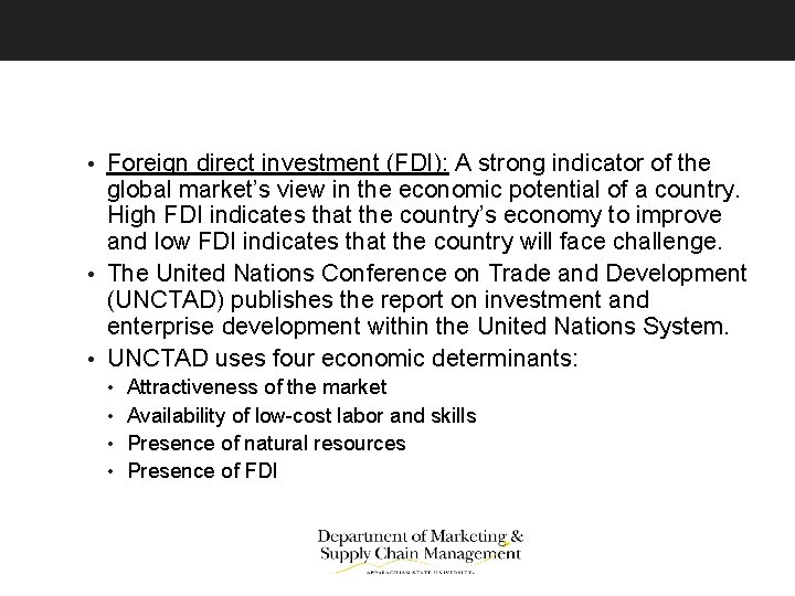 • Foreign direct investment (FDI): A strong indicator of the global market's view