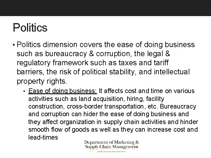Politics • Politics dimension covers the ease of doing business such as bureaucracy &