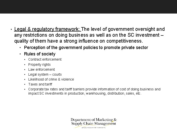 • Legal & regulatory framework: The level of government oversight and any restrictions