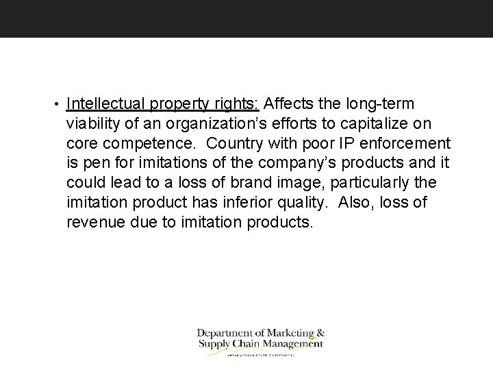 • Intellectual property rights: Affects the long-term viability of an organization's efforts to