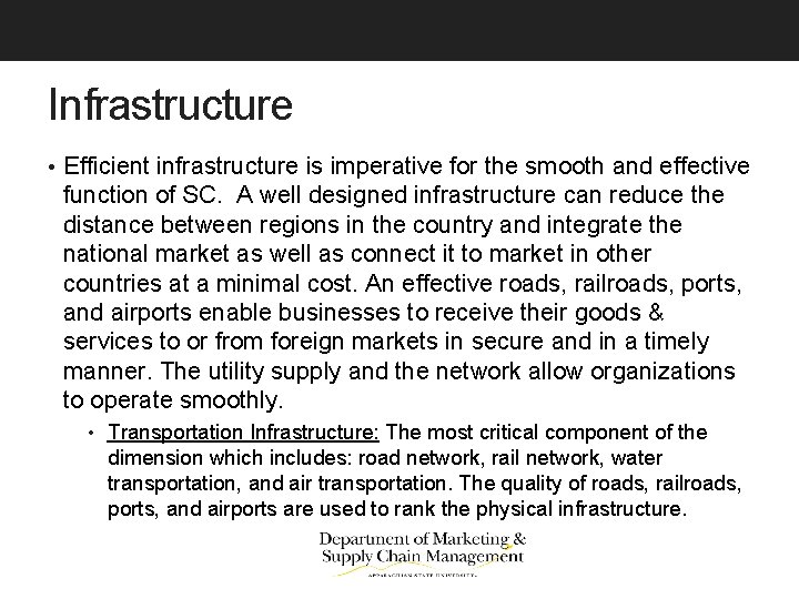 Infrastructure • Efficient infrastructure is imperative for the smooth and effective function of SC.