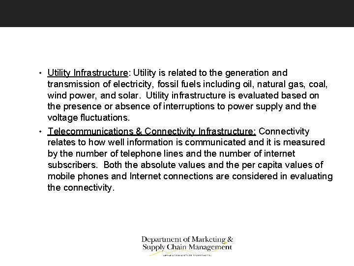 • Utility Infrastructure: Utility is related to the generation and transmission of electricity,