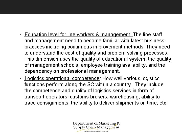 • Education level for line workers & management: The line staff and management