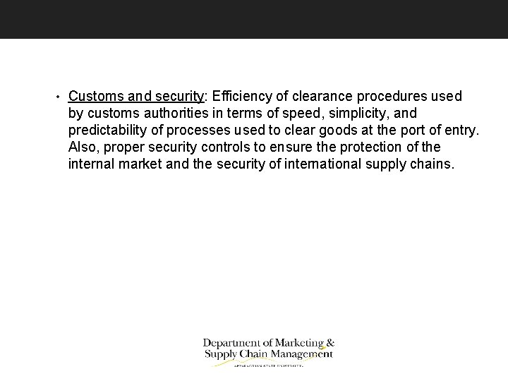 • Customs and security: Efficiency of clearance procedures used by customs authorities in