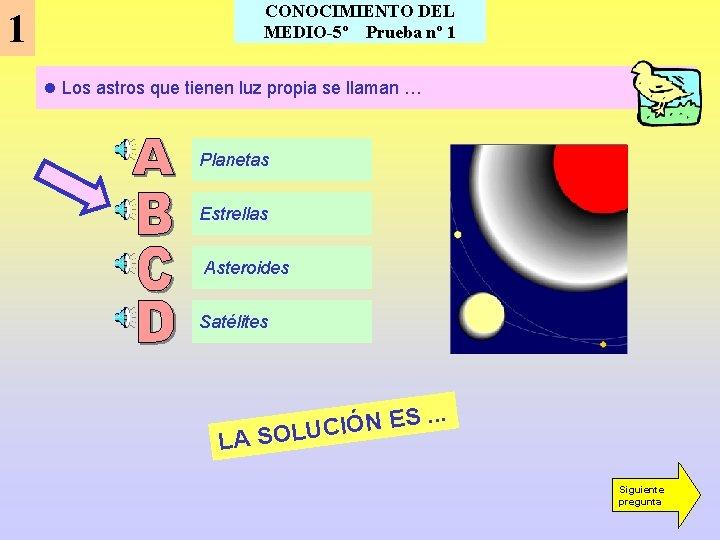 CONOCIMIENTO DEL MEDIO-5º Prueba nº 1 1 l Los astros que tienen luz propia