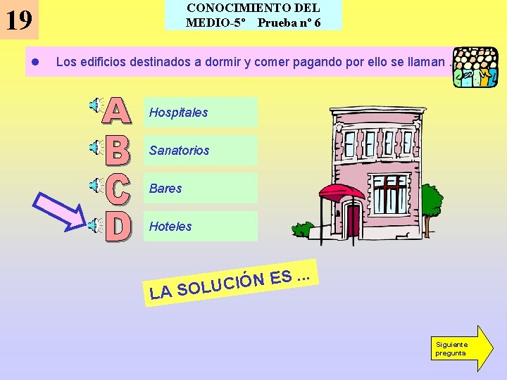 CONOCIMIENTO DEL MEDIO-5º Prueba nº 6 19 l Los edificios destinados a dormir y