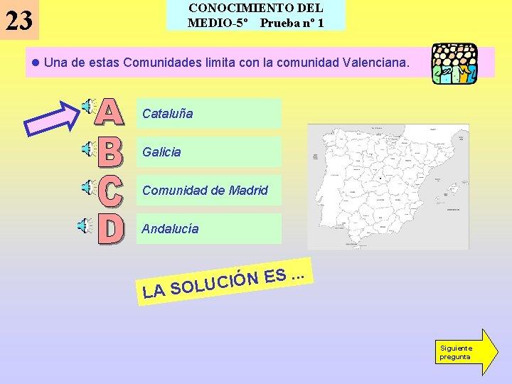 CONOCIMIENTO DEL MEDIO-5º Prueba nº 1 23 l Una de estas Comunidades limita con