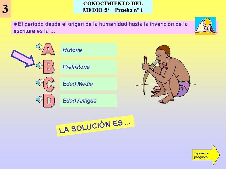 CONOCIMIENTO DEL MEDIO-5º Prueba nº 1 3 l. El período desde el origen de