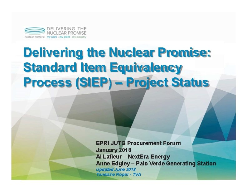 Delivering the Nuclear Promise: Standard Item Equivalency Process (SIEP) – Project Status EPRI JUTG