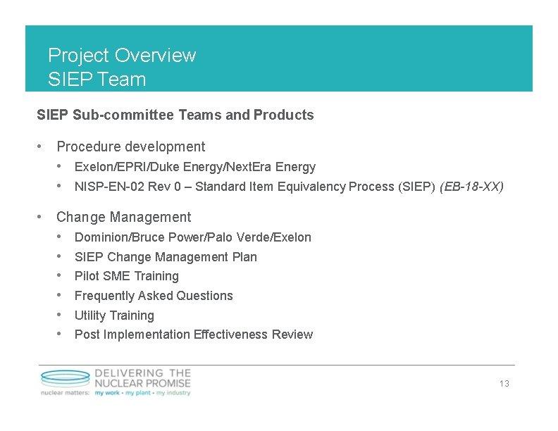 Project Overview SIEP Team SIEP Sub-committee Teams and Products • Procedure development • Exelon/EPRI/Duke