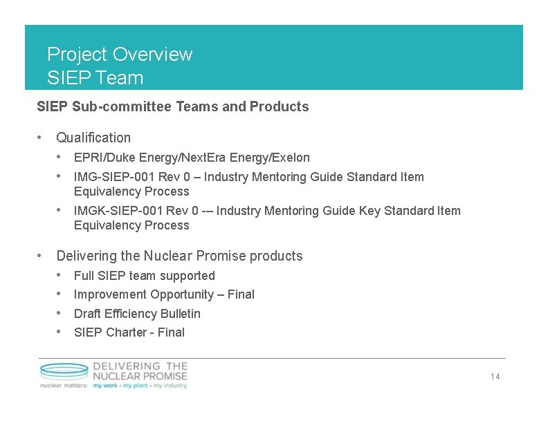 Project Overview SIEP Team SIEP Sub-committee Teams and Products • Qualification • EPRI/Duke Energy/Next.